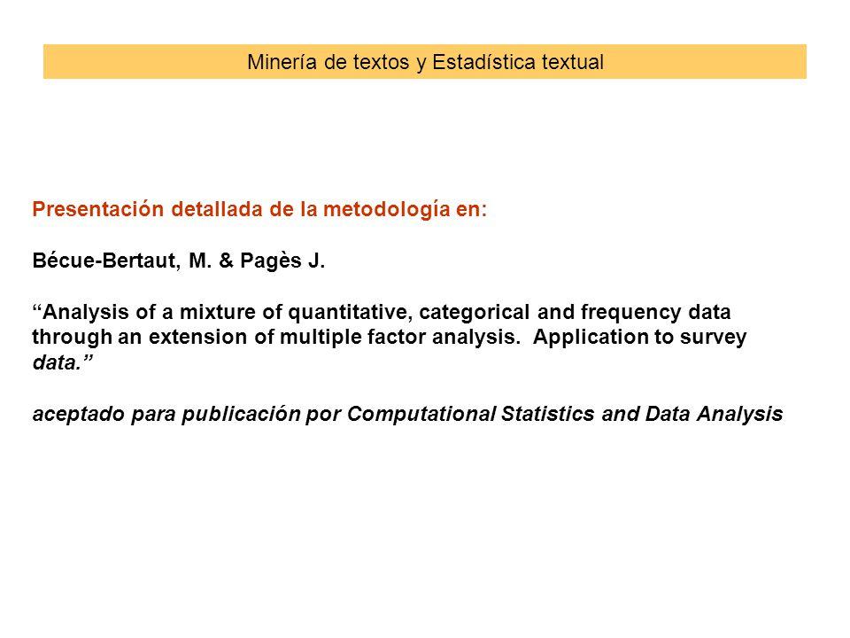 Presentación detallada de la metodología en: Bécue-Bertaut, M.