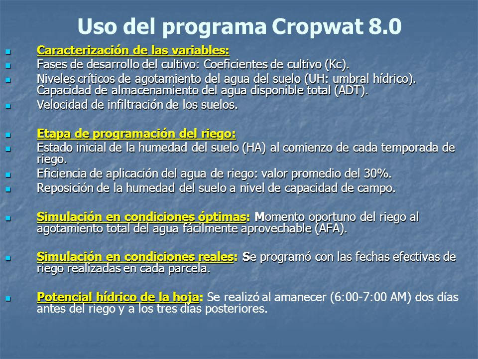 Uso del programa Cropwat 8.0 Caracterización de las variables: Caracterización de las variables: Fases de desarrollo del cultivo: Coeficientes de cultivo (Kc).