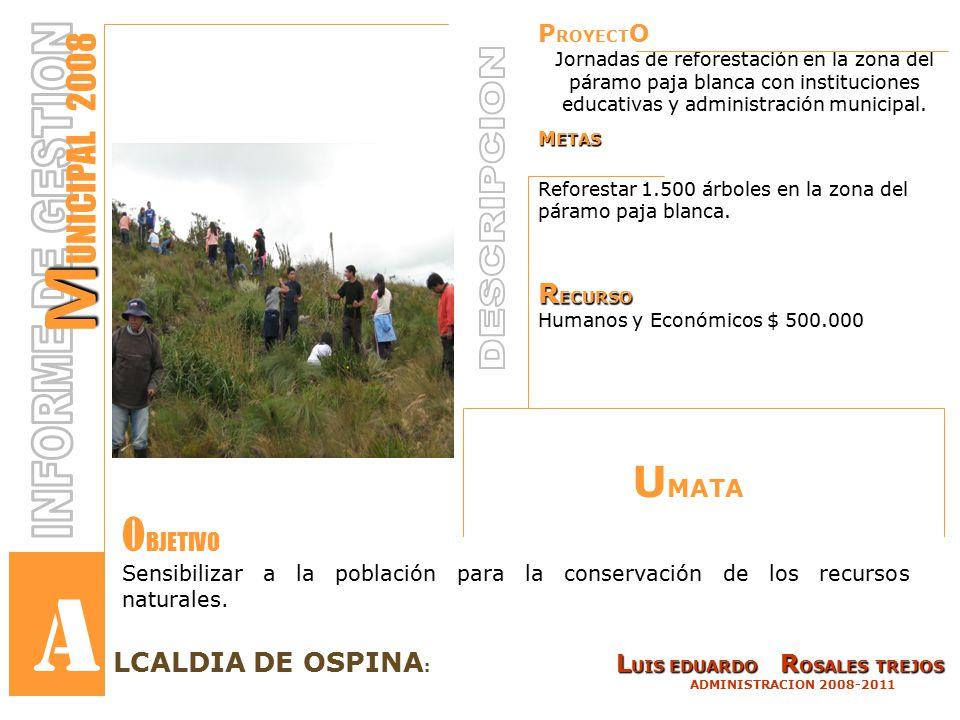 P ROYECT O Jornadas de reforestación en la zona del páramo paja blanca con instituciones educativas y administración municipal.