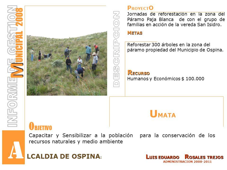 P ROYECT O Jornadas de reforestación en la zona del Páramo Paja Blanca de con el grupo de familias en acción de la vereda San Isidro.