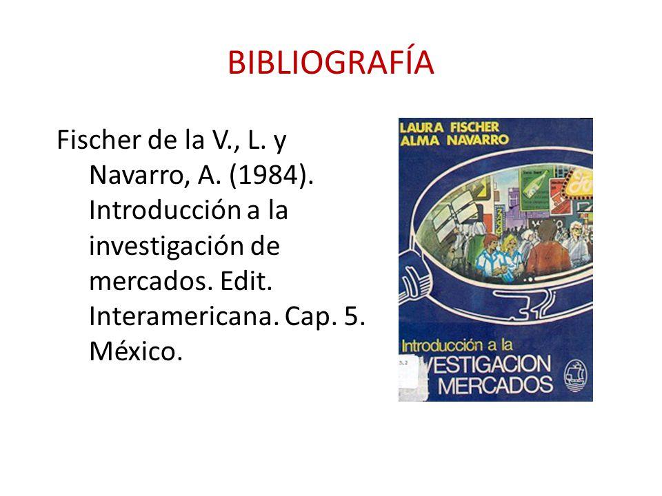 BIBLIOGRAFÍA Fischer de la V., L. y Navarro, A. (1984).