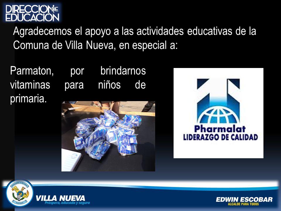Agradecemos el apoyo a las actividades educativas de la Comuna de Villa Nueva, en especial a: Parmaton, por brindarnos vitaminas para niños de primaria.