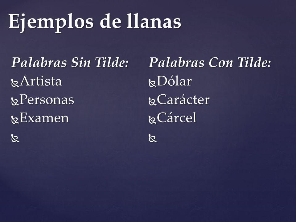  ¿En qué sílaba es el estrés natural  ¿Cuáles letras terminan las palabras llanas Llana