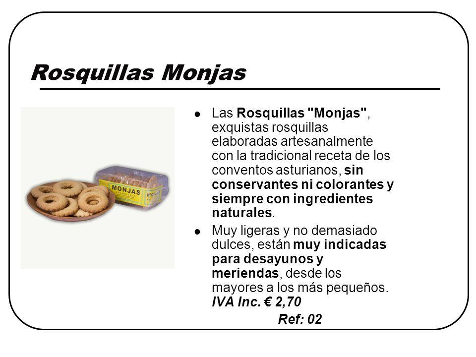 Rosquillas Monjas Las Rosquillas Monjas , exquistas rosquillas elaboradas artesanalmente con la tradicional receta de los conventos asturianos, sin conservantes ni colorantes y siempre con ingredientes naturales.