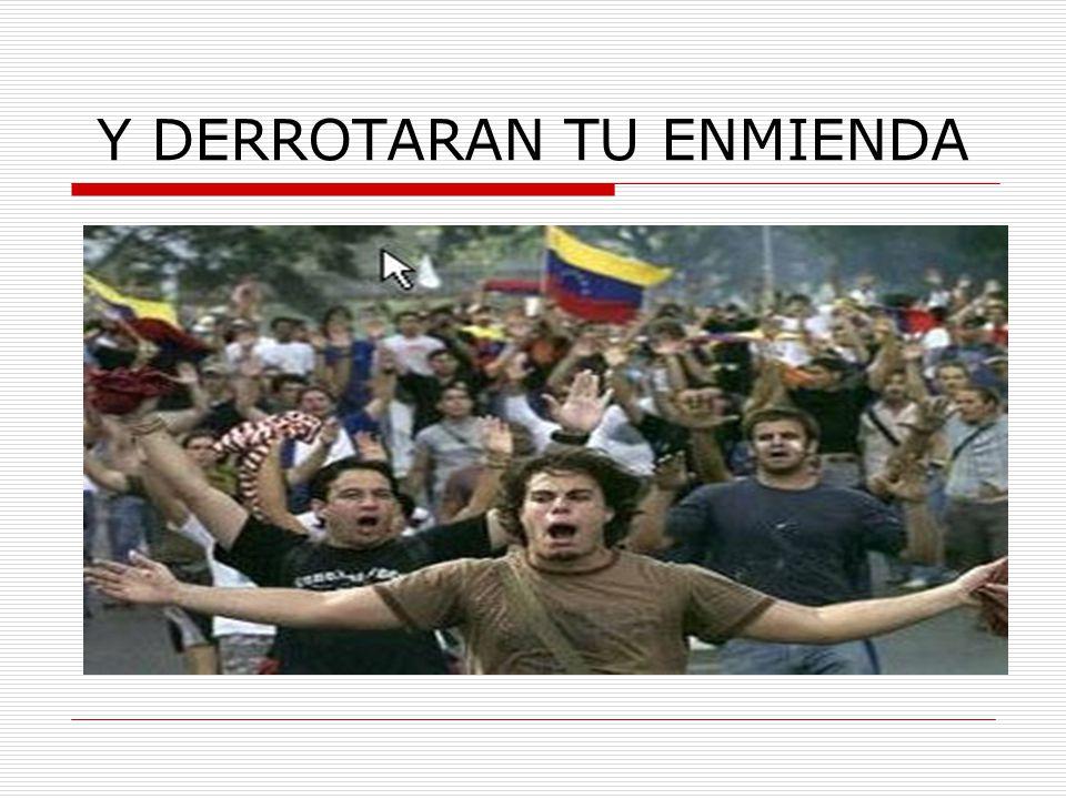 Y DERROTARAN TU ENMIENDA