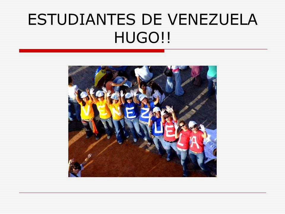 ESTUDIANTES DE VENEZUELA HUGO!!