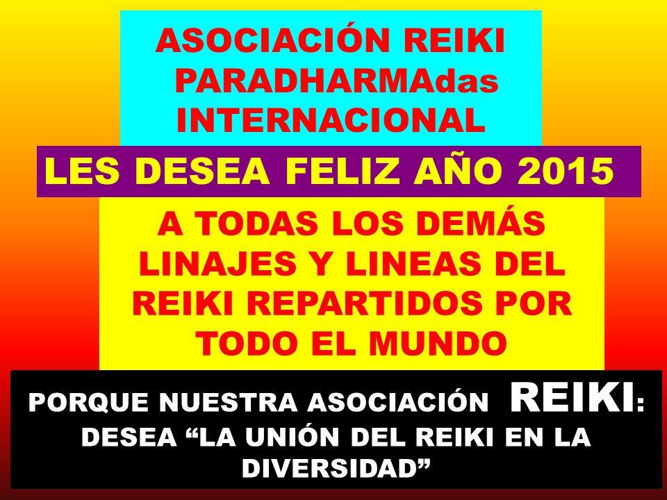 LOS DELEGADOS REIKI DE TODO EL MUNDO LES DESEA FELIZ AÑO 2015 ASOCIACIÓN REIKI PARADHARMAdas INTERNACIONAL