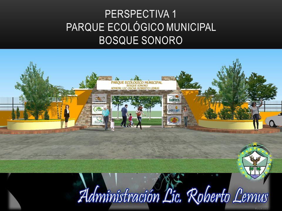 PERSPECTIVA 1 PARQUE ECOLÓGICO MUNICIPAL BOSQUE SONORO