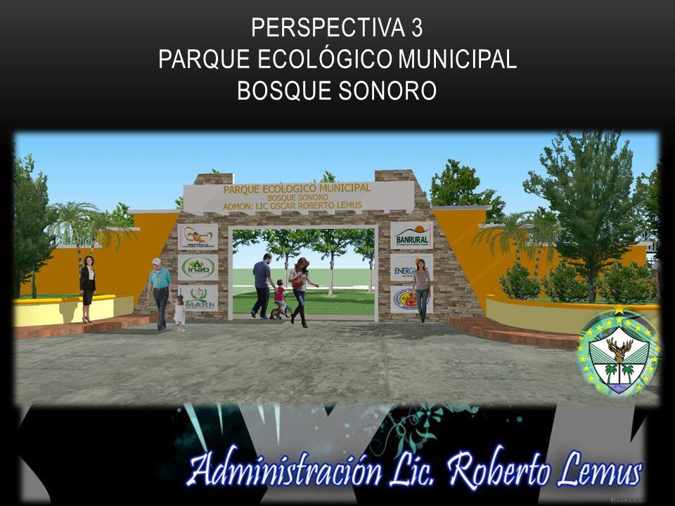 PERSPECTIVA 3 PARQUE ECOLÓGICO MUNICIPAL BOSQUE SONORO