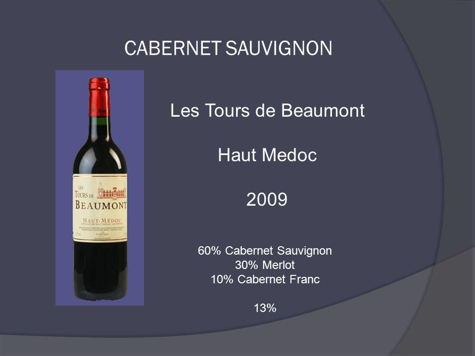 CABERNET SAUVIGNON Les Tours de Beaumont Haut Medoc 2009 60% Cabernet Sauvignon 30% Merlot 10% Cabernet Franc 13%