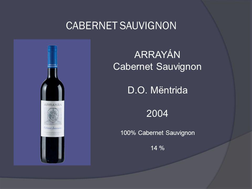 ARRAYÁN Cabernet Sauvignon D.O. Mëntrida 2004 100% Cabernet Sauvignon 14 %