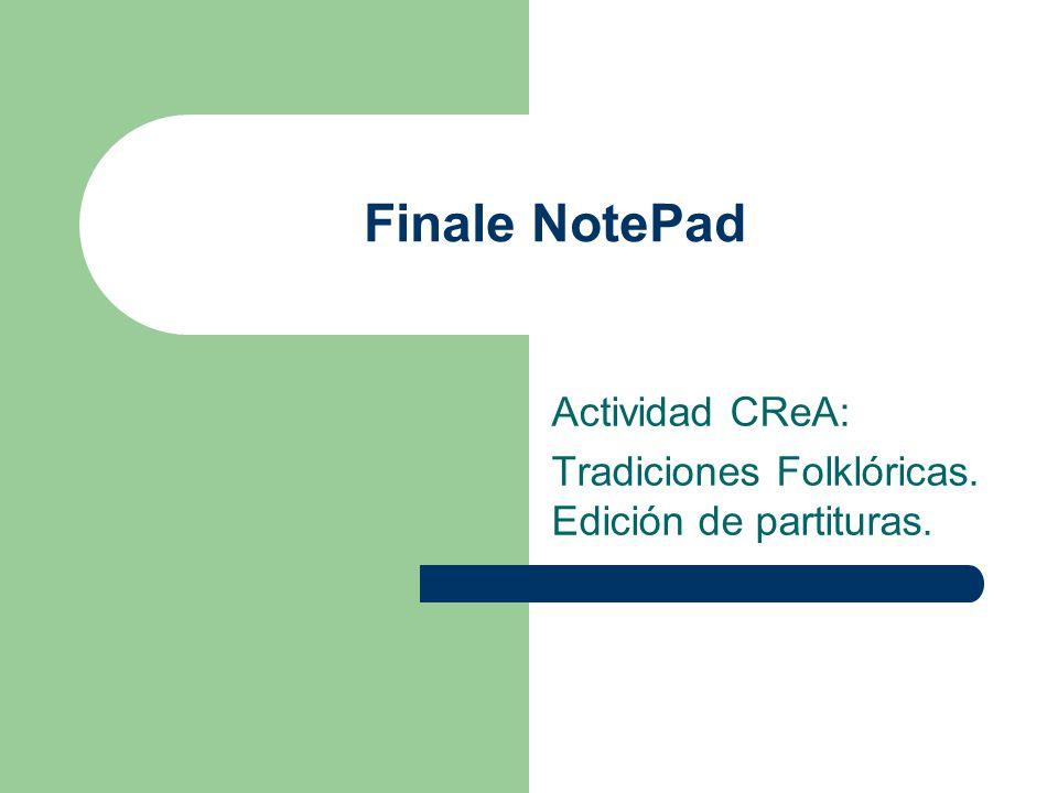 Finale NotePad Actividad CReA: Tradiciones Folklóricas. Edición de partituras.