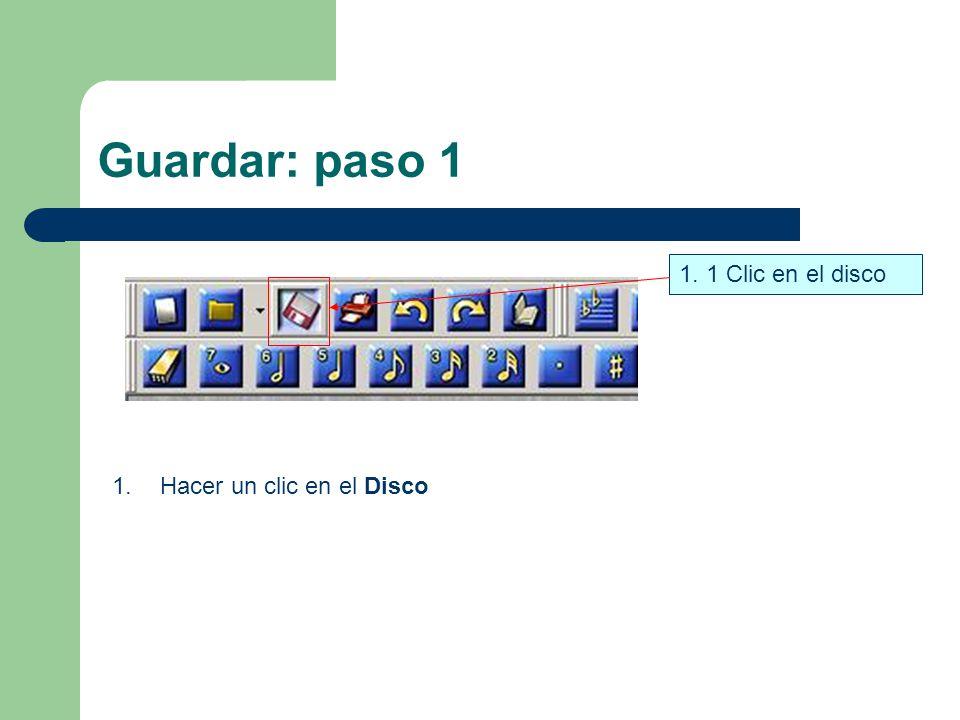 Guardar: paso 1 1. 1 Clic en el disco 1.Hacer un clic en el Disco