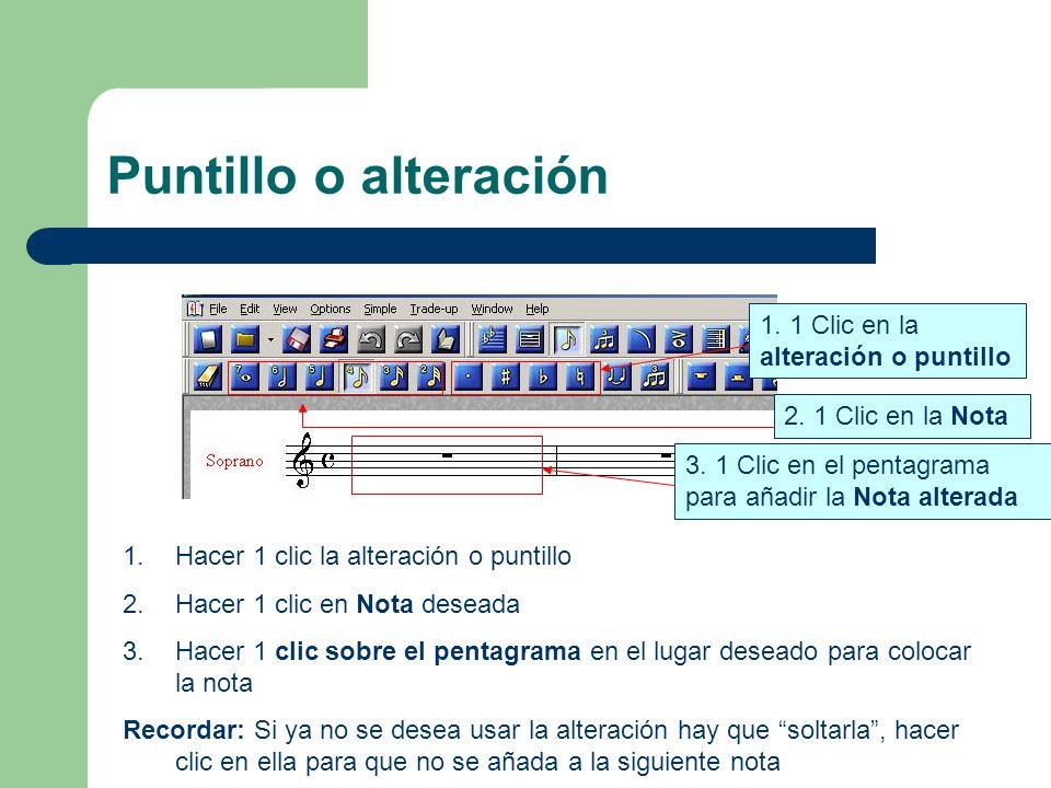 Puntillo o alteración 1. 1 Clic en la alteración o puntillo 2.