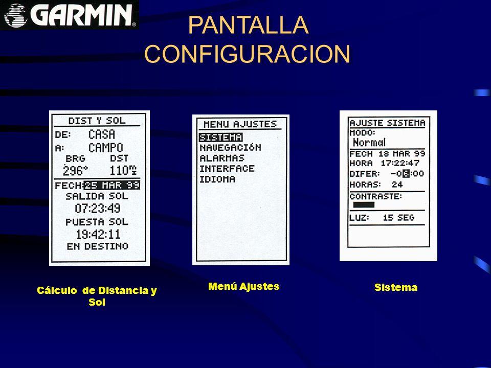 PANTALLA CONFIGURACION PANTALLA CONFIGURACION Sistema Cálculo de Distancia y Sol Menú Ajustes