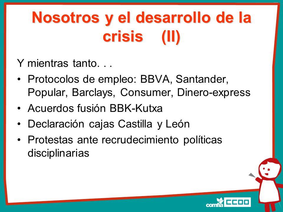 Nosotros y el desarrollo de la crisis (II) Y mientras tanto...
