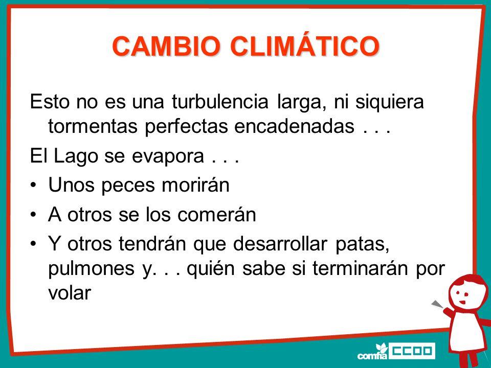CAMBIO CLIMÁTICO Esto no es una turbulencia larga, ni siquiera tormentas perfectas encadenadas...
