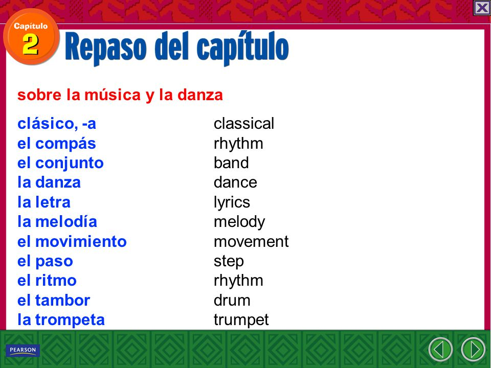 clásico, -a el compás el conjunto la danza la letra la melodía el movimiento el paso el ritmo el tambor la trompeta sobre la música y la danza classical rhythm band dance lyrics melody movement step rhythm drum trumpet