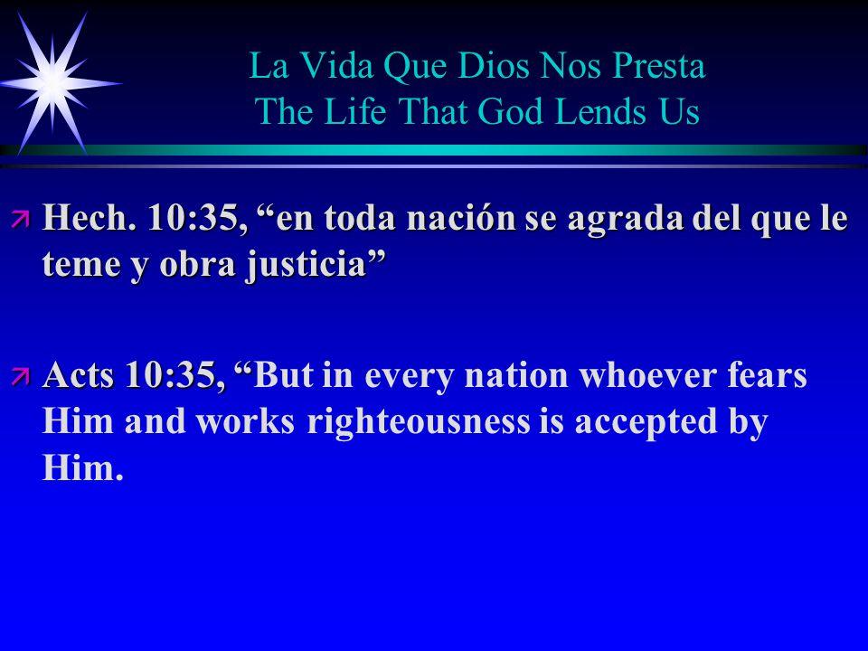 La Vida Que Dios Nos Presta The Life That God Lends Us ä Hech.