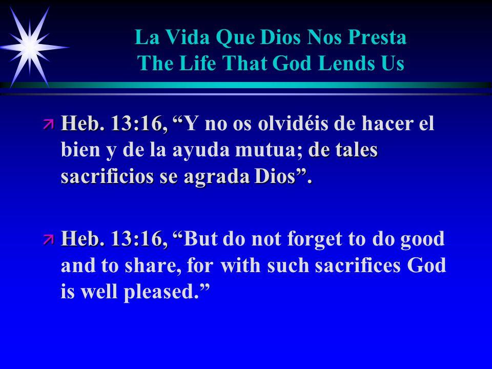 La Vida Que Dios Nos Presta The Life That God Lends Us ä Heb.