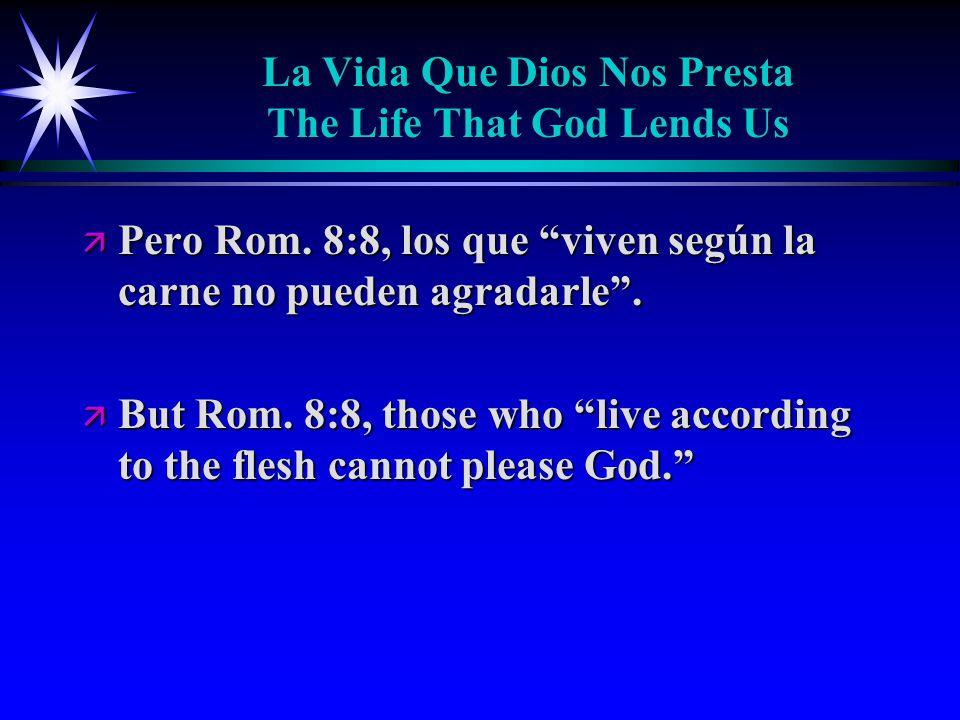 La Vida Que Dios Nos Presta The Life That God Lends Us ä Pero Rom.