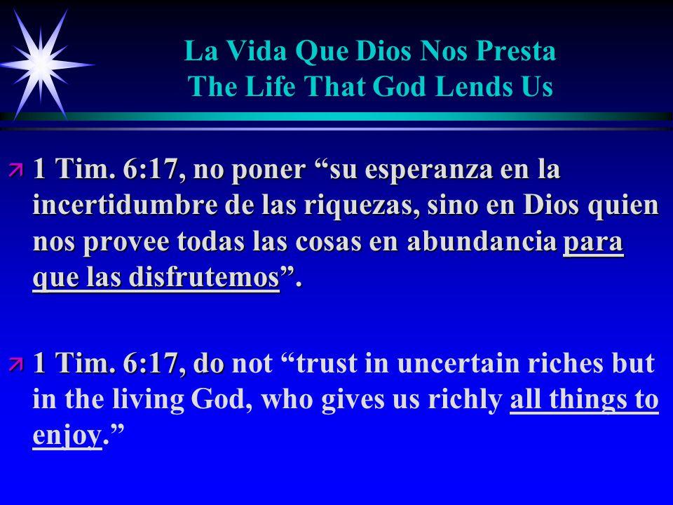 La Vida Que Dios Nos Presta The Life That God Lends Us ä 1 Tim.