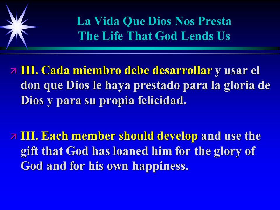 La Vida Que Dios Nos Presta The Life That God Lends Us ä III.