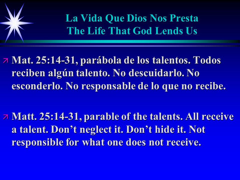 La Vida Que Dios Nos Presta The Life That God Lends Us ä Mat.