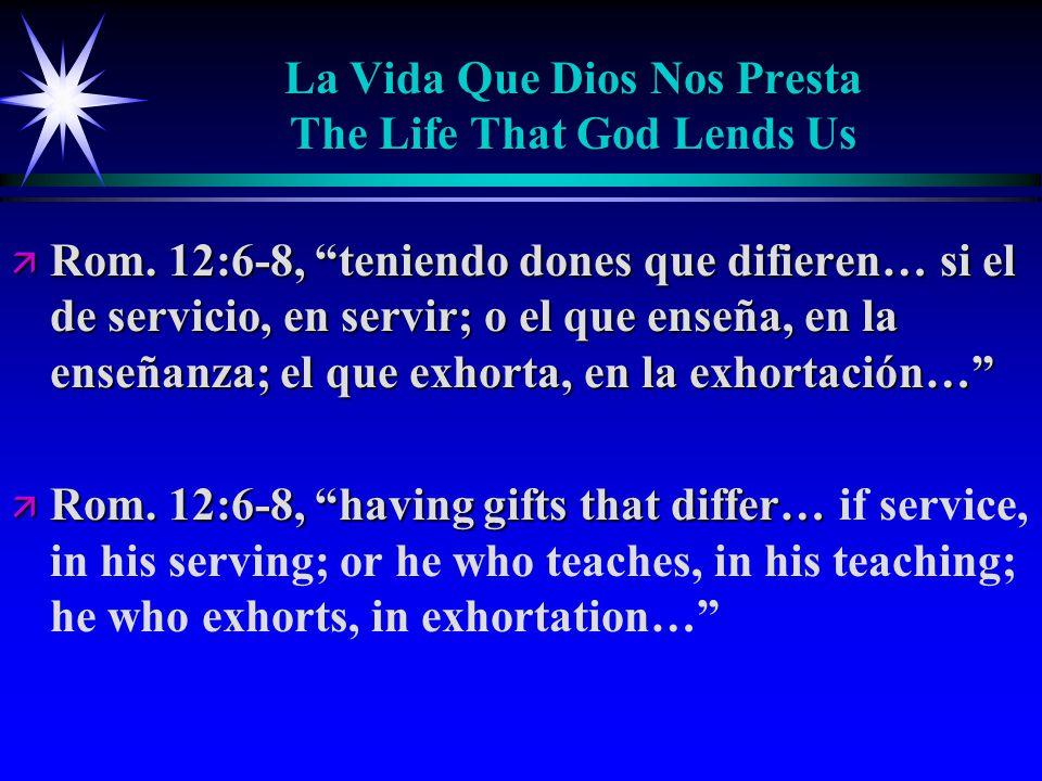 La Vida Que Dios Nos Presta The Life That God Lends Us ä Rom.