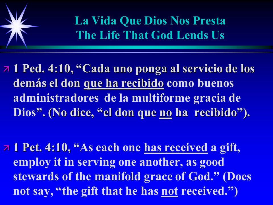 La Vida Que Dios Nos Presta The Life That God Lends Us ä 1 Ped.