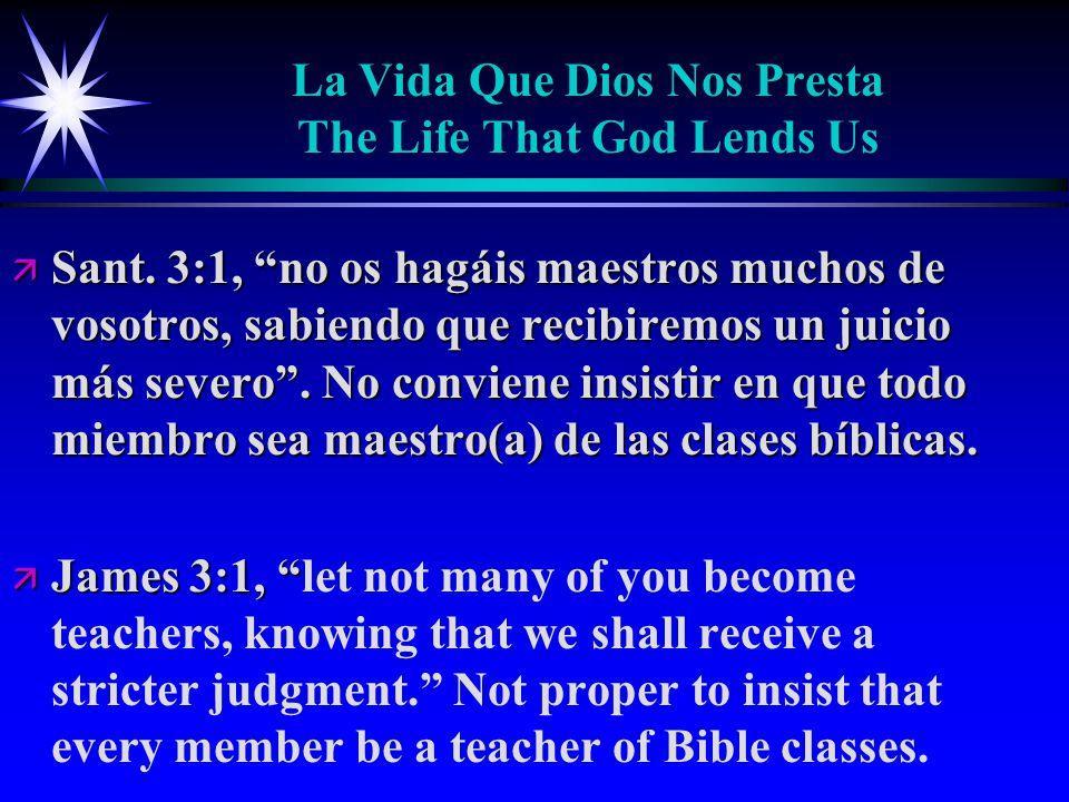 La Vida Que Dios Nos Presta The Life That God Lends Us ä Sant.