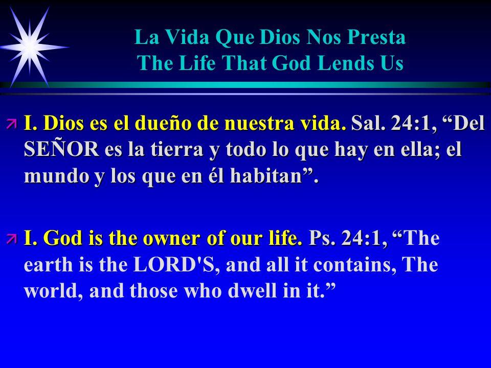 La Vida Que Dios Nos Presta The Life That God Lends Us ä I.