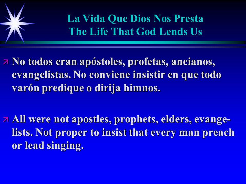 La Vida Que Dios Nos Presta The Life That God Lends Us ä No todos eran apóstoles, profetas, ancianos, evangelistas.