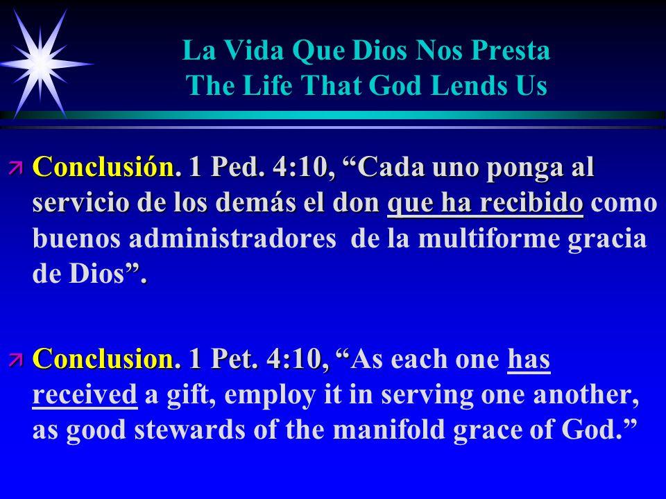 La Vida Que Dios Nos Presta The Life That God Lends Us ä Conclusión.