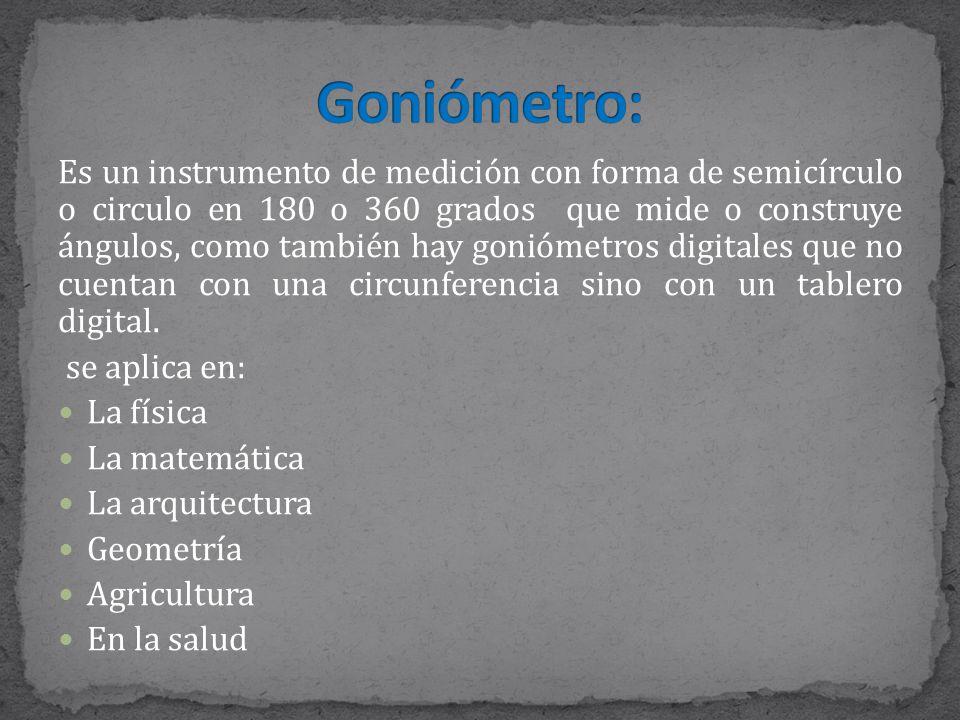 Es un instrumento de medición con forma de semicírculo o circulo en 180 o 360 grados que mide o construye ángulos, como también hay goniómetros digitales que no cuentan con una circunferencia sino con un tablero digital.