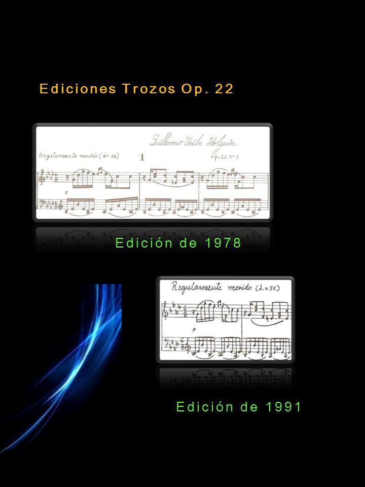 Edición de 1978 Ediciones Trozos Op. 22 Edición de 1991