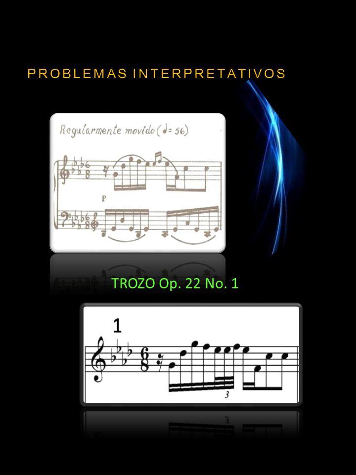 PROBLEMAS INTERPRETATIVOS TROZO Op. 22 No. 1