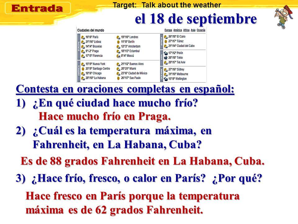 ¿Listos. Contesta en oraciones completas en español: 1)¿En qué ciudad hace mucho frío.