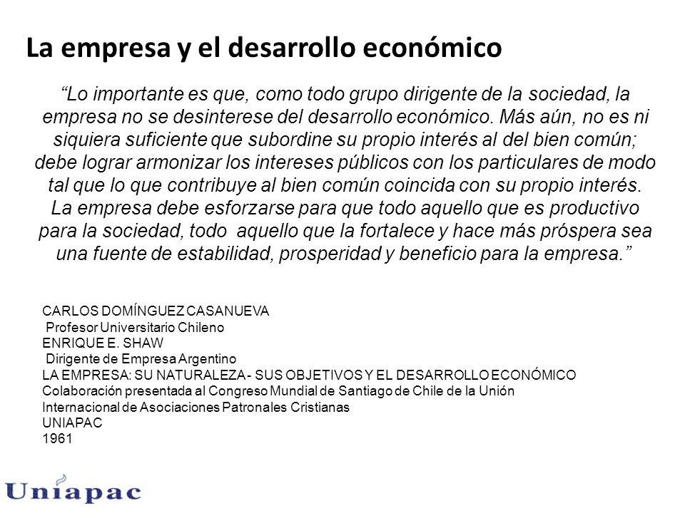 La empresa y el desarrollo económico Lo importante es que, como todo grupo dirigente de la sociedad, la empresa no se desinterese del desarrollo económico.