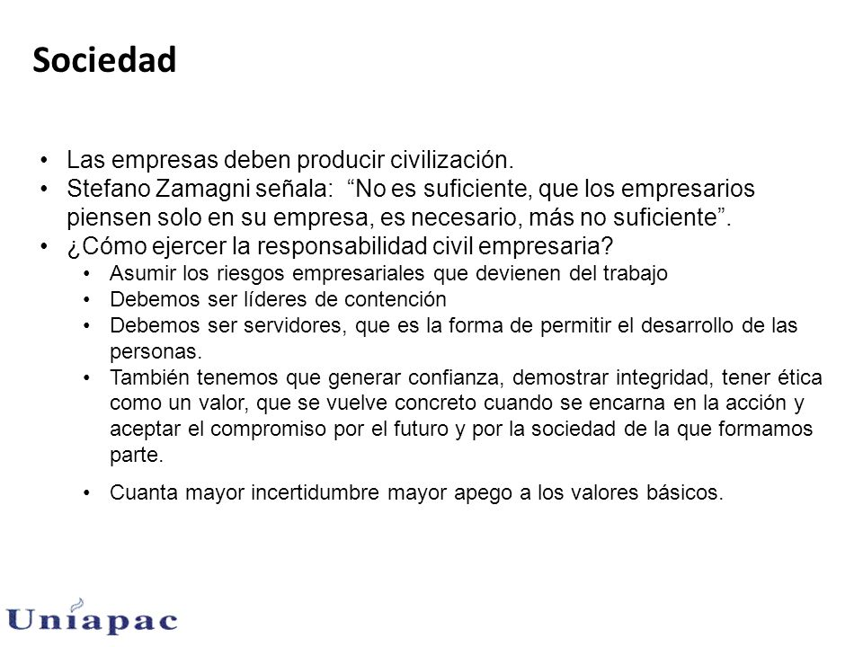 Sociedad Las empresas deben producir civilización.