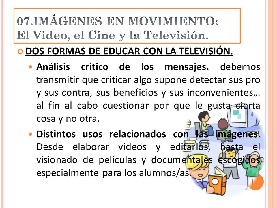 DOS FORMAS DE EDUCAR CON LA TELEVISIÓN. Análisis crítico de los mensajes.