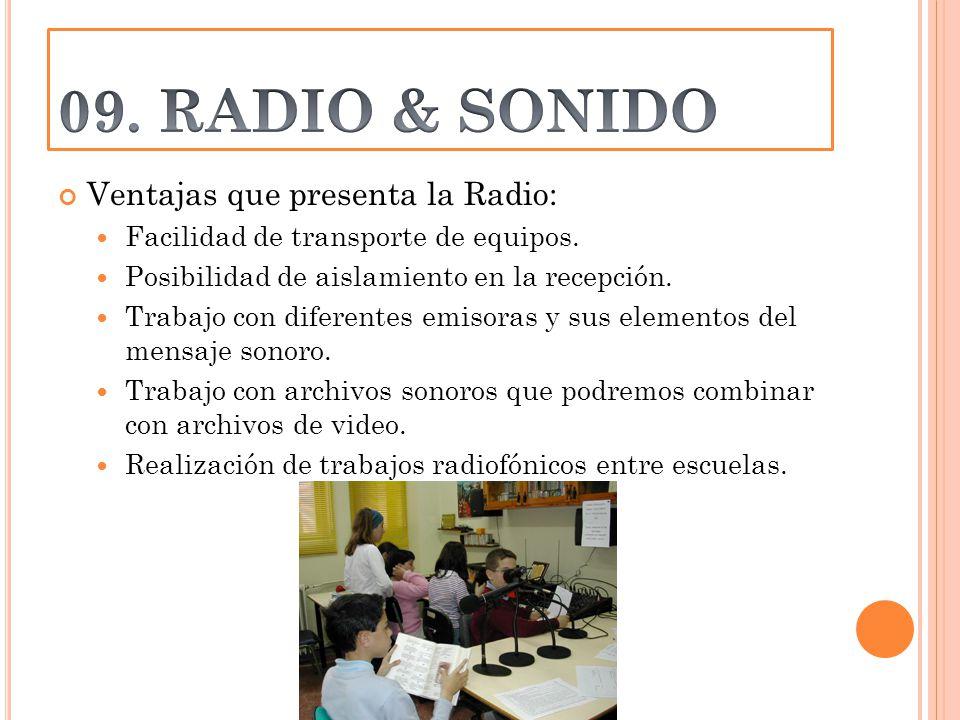 Ventajas que presenta la Radio: Facilidad de transporte de equipos.