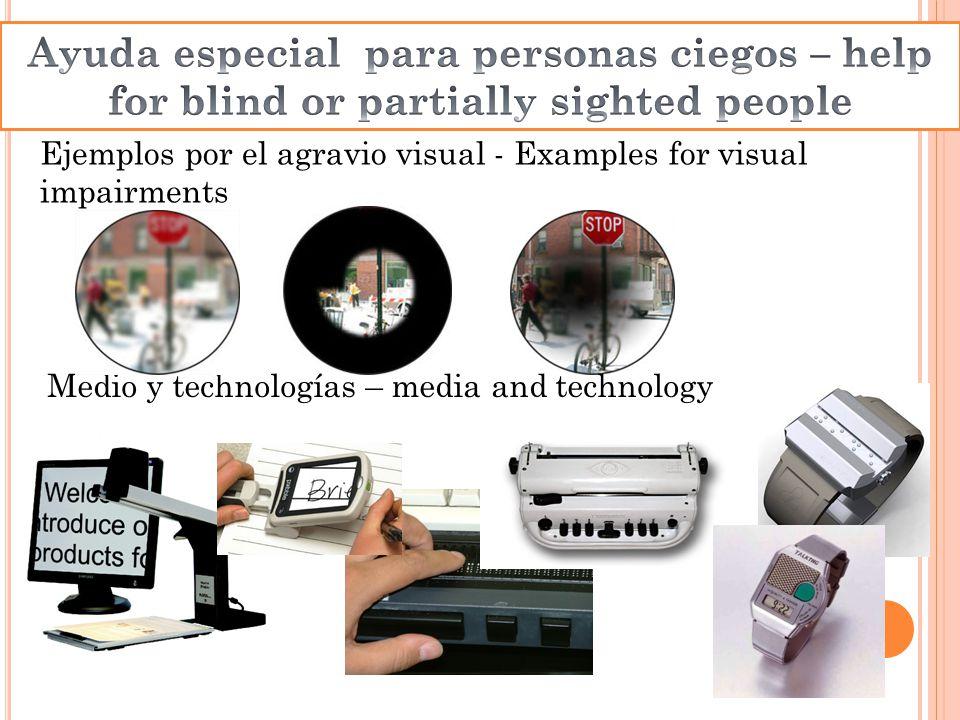 Ejemplos por el agravio visual - Examples for visual impairments Medio y technologías – media and technology