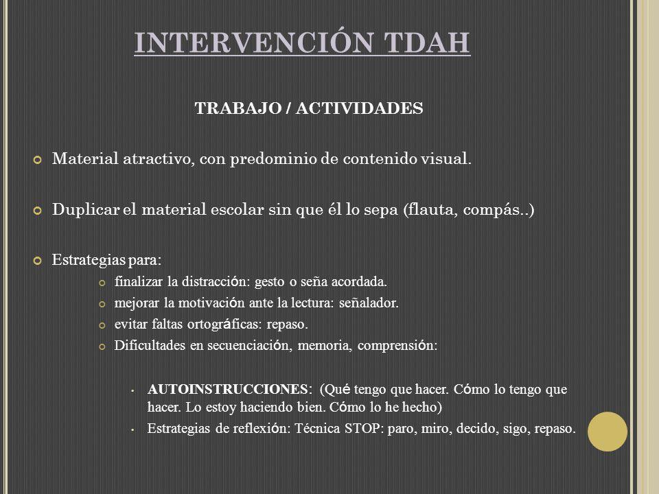 INTERVENCIÓN TDAH TRABAJO / ACTIVIDADES Material atractivo, con predominio de contenido visual.