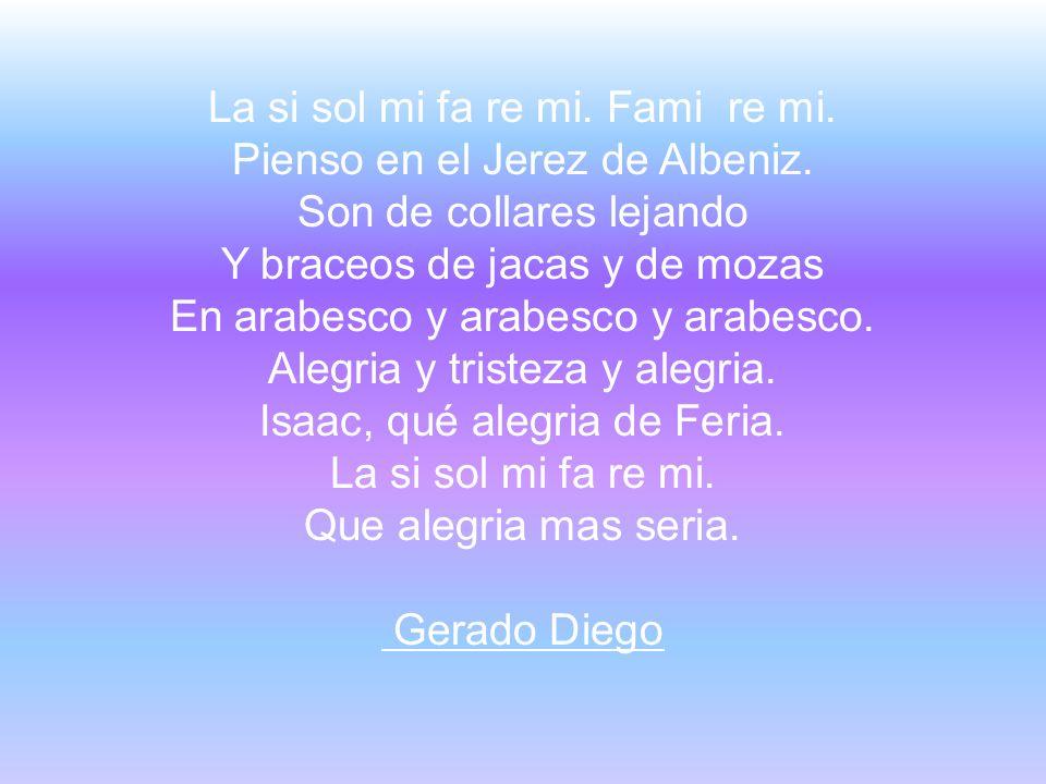 La si sol mi fa re mi. Fami re mi. Pienso en el Jerez de Albeniz.