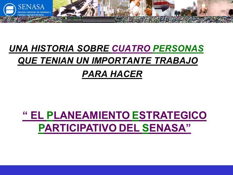 UNA HISTORIA SOBRE CUATRO PERSONAS QUE TENIAN UN IMPORTANTE TRABAJO PARA HACER EL PLANEAMIENTO ESTRATEGICO PARTICIPATIVO DEL SENASA