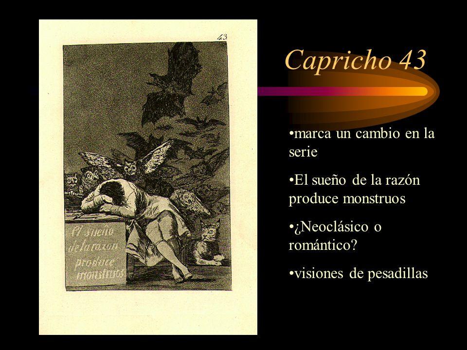 Capricho 43 marca un cambio en la serie El sueño de la razón produce monstruos ¿Neoclásico o romántico.