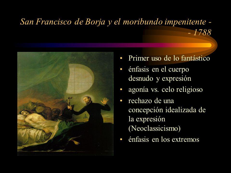 San Francisco de Borja y el moribundo impenitente - - 1788 Primer uso de lo fantástico énfasis en el cuerpo desnudo y expresión agonía vs.