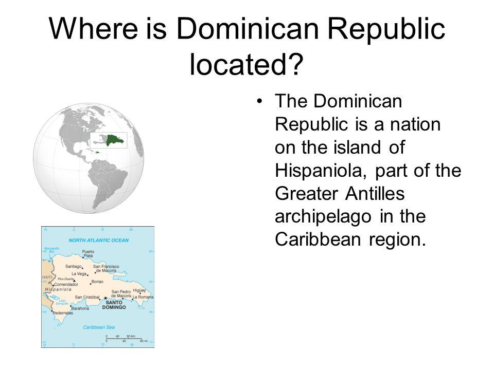 Where is Dominican Republic located.