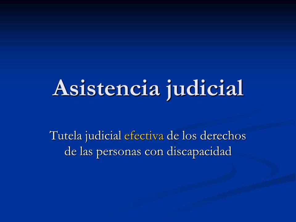 Asistencia judicial Tutela judicial efectiva de los derechos de las personas con discapacidad